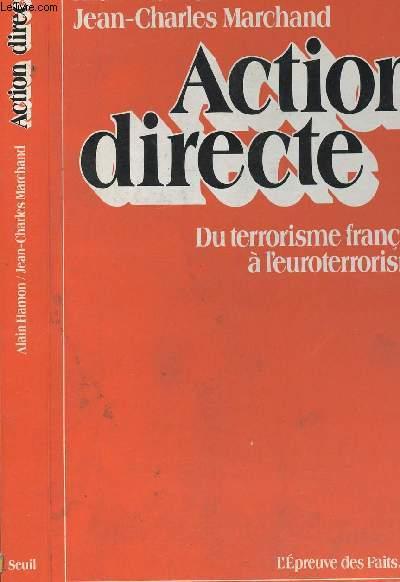 ACTION DIRECTE - DU TERRORISME FRANCAIS A L EUROTERRORISME