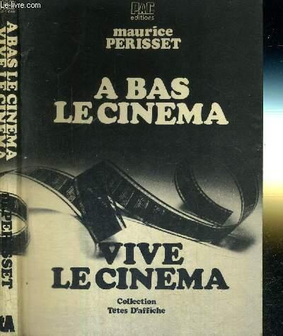 A BAS LE CINEMA - VIVE LE CINEMA - COLLECTION TETES D'AFFICHES