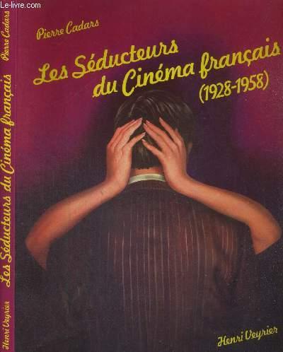 LES SEDUCTEURS DU CINEMA FRANCAIS (1928-1958)