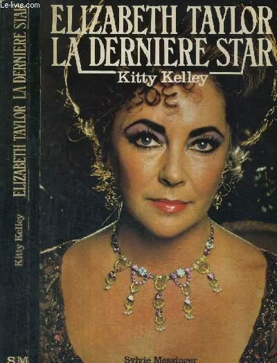 ELIZABETH TAYLOR - LA DERNIERE STAR