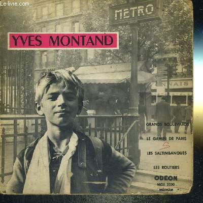 1 DISQUE AUDIO 45 TOURS - YVES MONTAND - Grands boulevard / le gamin de Paris / les saltimbanques / les routiers...