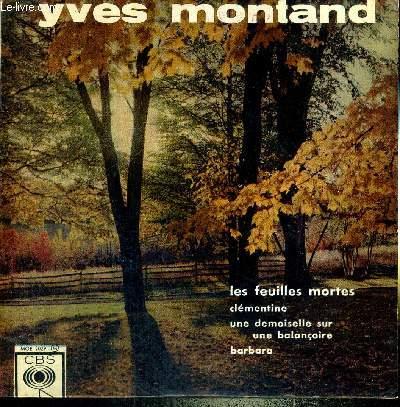 1 DISQUE AUDIO 45 TOURS - YVES MONTAND - accompagné par Bob Castella et son orchestre / Les feuilles mortes / une demoiselle sur une balançoire / Clémentine / Barbara.