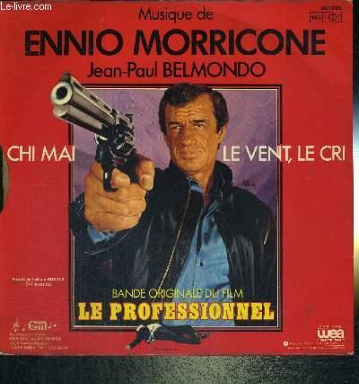 1 DISQUE AUDIO 45 TOURS - MUSIQUE DE ENNIO MORRICONE - BANDE ANNONCE DU FILM LE PROFESSIONNEL AVEC JEAN PAUL BELMONDO - CHI MAI / LE VENT, LE CRI