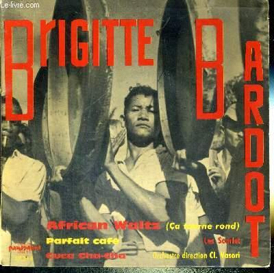 1 DISQUE AUDIO 45 TOURS  - BRIGITTE BARDOT / African Waltz (ça tourne rond) / les scarlet / cuca cha-cha - orchestre direction : Claude Vasori et James Award