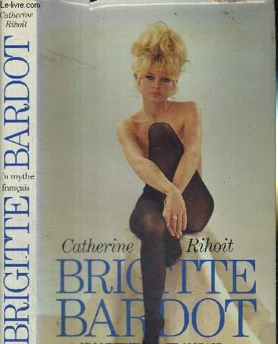 BRIGITTE BARDOT - UN MYTHE FRANCAIS