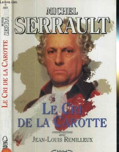 LE CRI DE LA CAROTTE - CONVERSATIONS AVEC JEAN LOUIS REMILLEUX