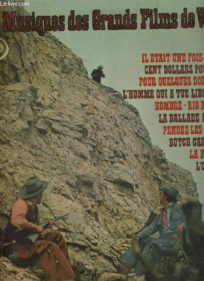 1 DISQUE AUDIO 33 TOURS - LES MUSIQUES DES GRANDS FILMS DE WESTERN - N°2 / il était une fois dans l'ouest / cent dollars pour un sheriff / pour quelques dollars de plus / l'homme qui a tué Liberty Valance / la ballade Cat Ballou...