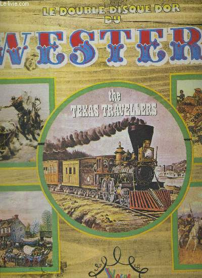 1 ALBUM DE 2 DISQUES AUDIO 33 TOURS - LE DOUBLE DISQUE D'OR DU WESTERN - THE TEXAS TRAVELLERS / Oh Suzanna / la conquete de l'ouest / alamo / le virginien / swanee river / si toi aussi tu m'abandonnes / j'entends siffler le train...