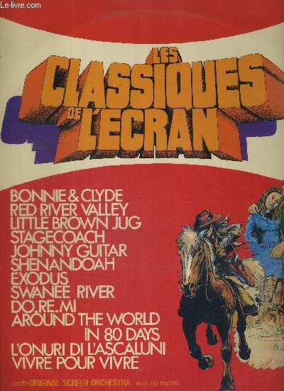1 DISQUE AUDIO 33 TOURS - LES CLASSIQUES DE L'ECRAN - Original sreen orchestre Leo Martin / Bonnie and Clyde / red river valley / little brown jug / Johnny Guitar / swanee river / vivre pour vivre...
