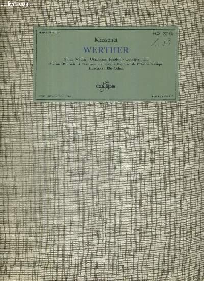 1 DISQUE AUDIO 33 TOURS - WERTHER - Avec Ninon Vallin - Germaine Feraldy / Georges Thill - choeurs d'enfants et orchestre du theatre national de l'opéra-comique