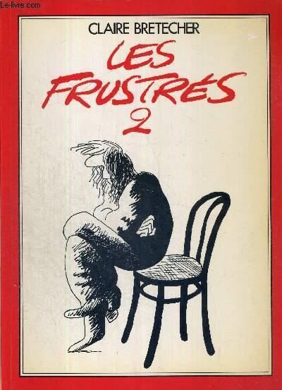 LES FRUSTRES - TOME 2