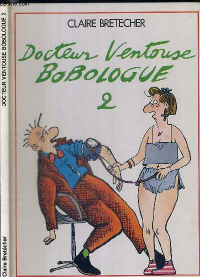 DOCTEUR VENTOUSE BOBOLOGUE - TOME 2