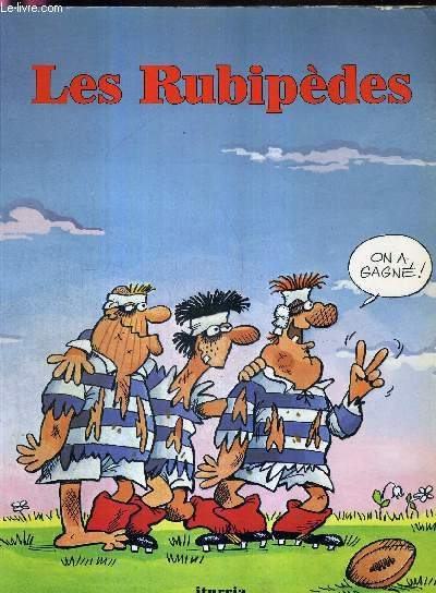 LES RUBIPEDES 1 - ON A GAGNE