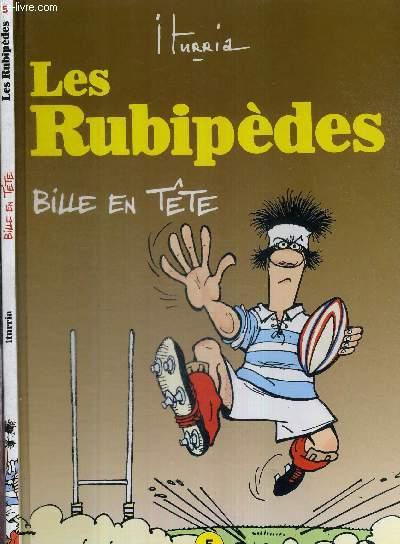 LES RUBIPEDES 5 - BILLE EN TETE