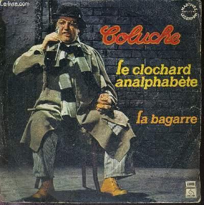 1 DISQUE VINYLE 45 TOURS - N°2C006-60289 - COLUCHE - LE CLOCHARD ANALPHABETE / LA BAGARRE - Enregistrement public