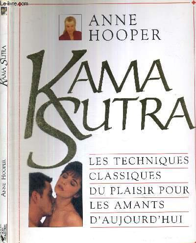KAMA SUTRA - LES TECHNIQUES CLASSIQUES DU PLAISIR POUR LES AMANTS D'AUJOURD'HUI