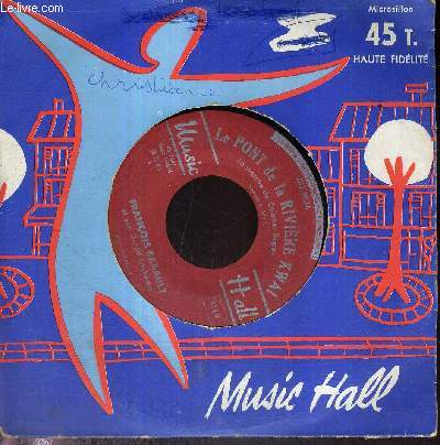 1 DISQUE AUDIO 45 TOURS - MUSIC-HALL : L'air de Paris / le pont de la rivière Kwai