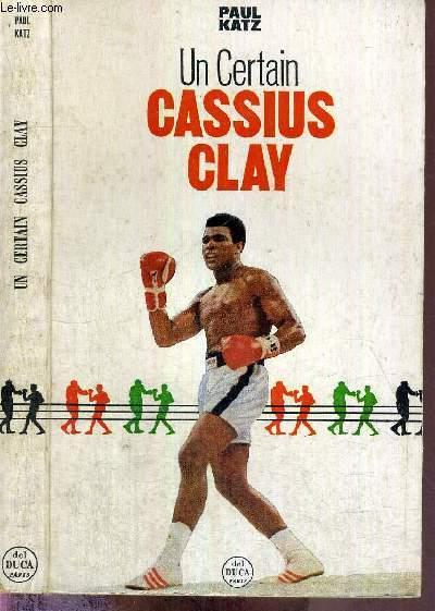 UN CERTAIN CASSIUS CLAY
