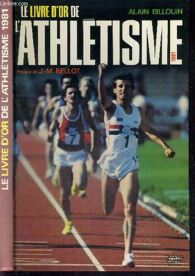 LE LIVRE D'OR DE L'ATHLETISME 1981