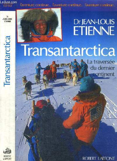 TRANSATARCTICA - LA TRAVERSEE DU DERNIER CONTINENT - COLLECTION L'AVENTURE CONTINUE