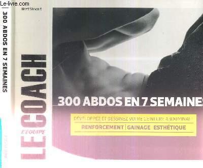300 ABDOS EN 7 SEMAINES - DEVELOPPEZ ET DESSINEZ VOTRE CEINTURE ABDOMINALE