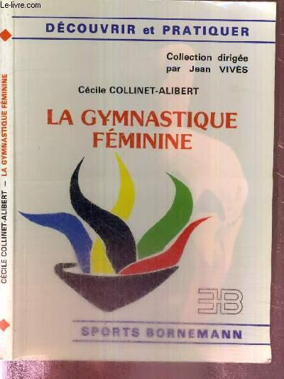 LA GYMNASTIQUE FEMININE - COLLECTION DECOUVRIR ET PRATIQUER