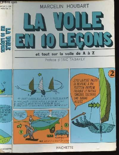 LA VOILE EN 10 LECONS - ET TOUT SUR LA VOILE DE A à Z - COLLECTION EN 10 LECONS