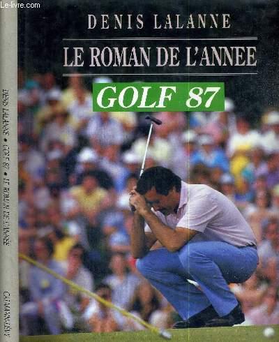 GOLF 1987 - LE ROMAN DE L'ANNEE