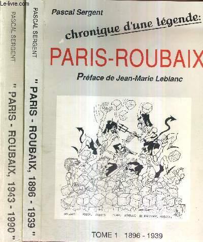 1 LOT DE 2 VOLUMES : CHRONIQUE D'UNE LEGENDE - PARIS - ROUBAIX : Tome 1, 1896-1939 + tome 2, 1943-1990