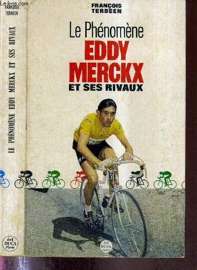 LE PHENOMENE EDDY MERCKX ET SES RIVAUX