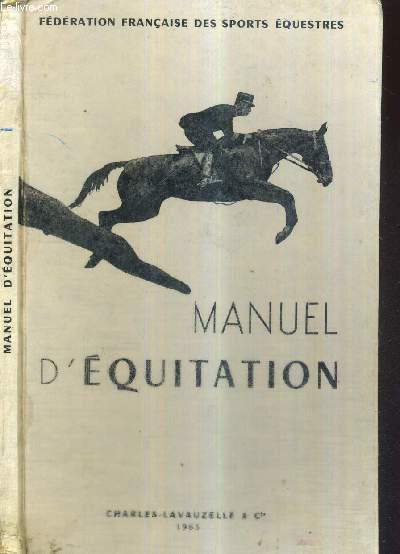 MANUEL D'EQUITATION - INSTRUCTION DU CAVALIER - EMPLOI ET DRESSAGE DU CHEVAL