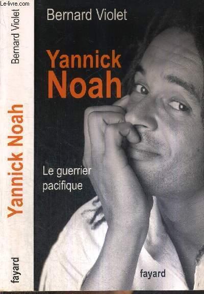 YANNICK NOAH - LE GUERRIER PACIFIQUE