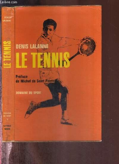 LE TENNIS - COLLECTION DOMAINE DU SPORT - ENVOI DE L'AUTEUR