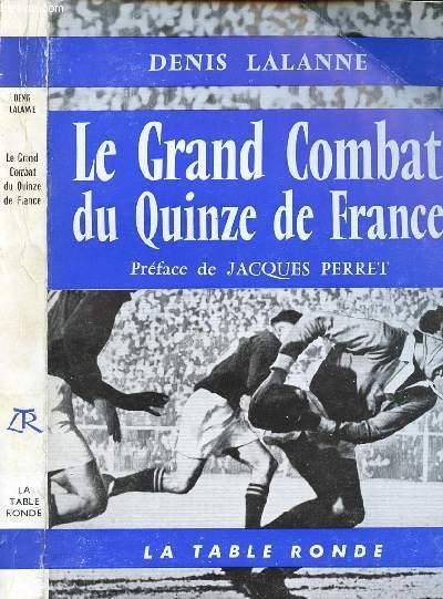 LE GRAND COMBAT DU QUINZE DE FRANCE - COLLECTION L'ORDRE DU JOUR