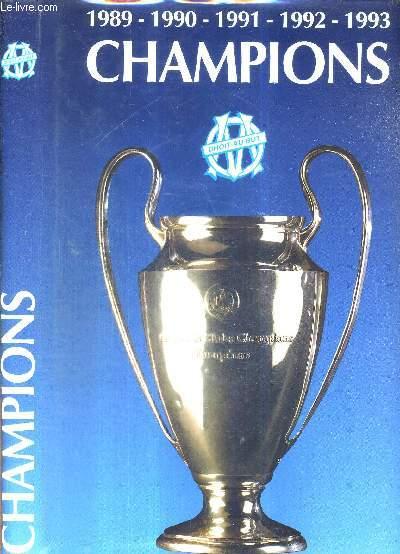 CHAMPIONS - LE LIVRE D'OR DE L'OM - 1989-1990-1991-1992-1993 + DEDICACE DE HIDALGO