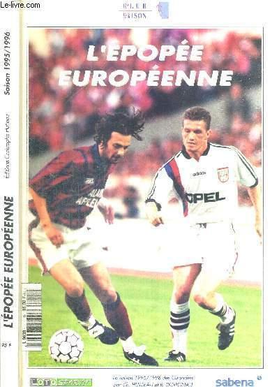L'EPOPEE EUROPEENNE - SAISON 1995-1996 + DEDICACE DE ZIDANE ET GUESNAY