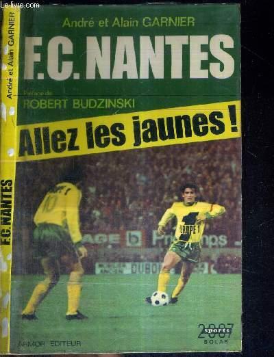 F.C. NANTES - ALLEZ LES JAUNES! - DEDICACE DE LOKO ET J.P. BERTRAND