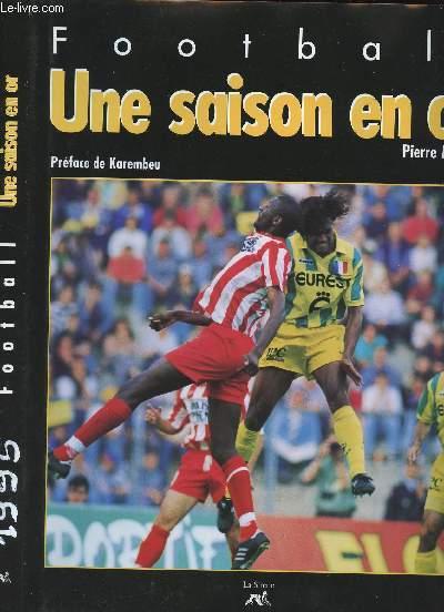 FOOTBALL - UNE SAISON EN OR + 9 DEDICACES (Maraud, Casag, Cauet, Loïc Amisse, Desailly, Ouedec..)