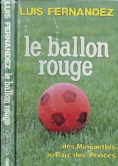LE BALLON ROUGE - DES MINGUETTES AU PARC DES PRINCES