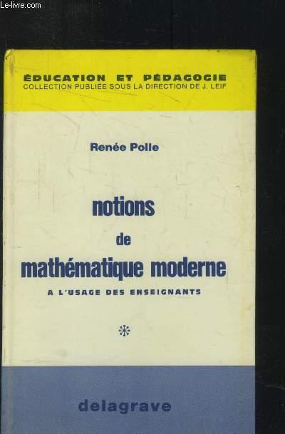 Notions de mathématique moderne à l'usage des enseignants