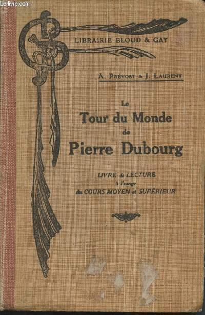 Le Tour du Monde de Pierre Dubourg - livre de lecture des cours moyen et supérieur