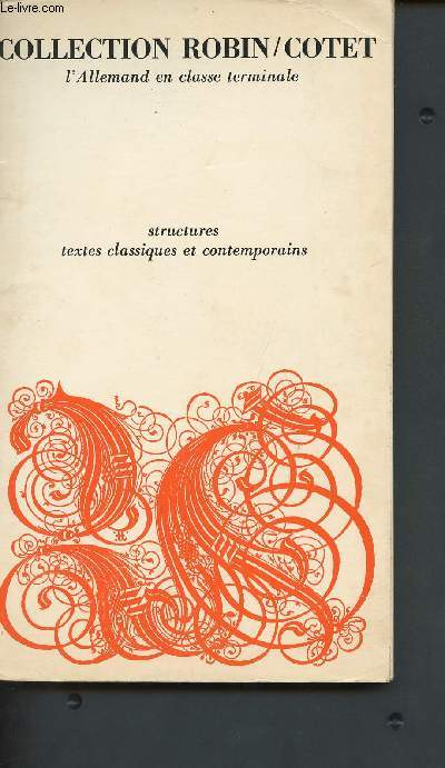 Structures et textes classiques et contemporains - l'allemand en classe terminale (Collection