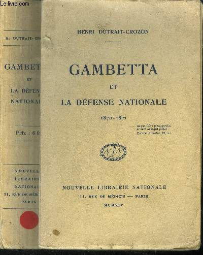 Gambetta et la Défense Nationale 1870-1871