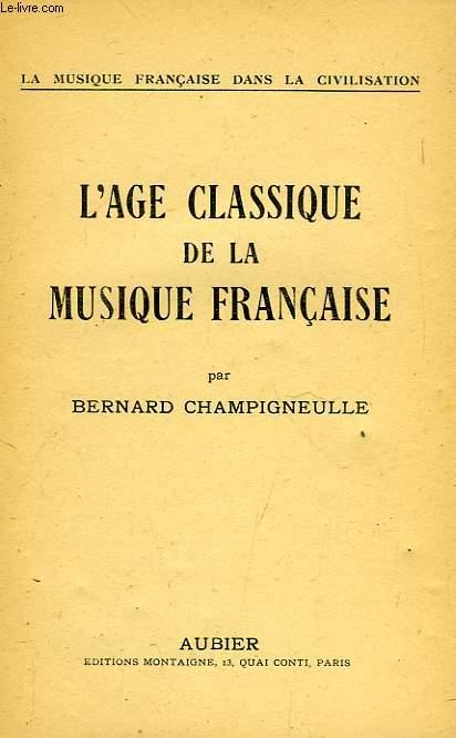 L'AGE CLASSIQUE DE LA MUSIQUE FRANCAISE