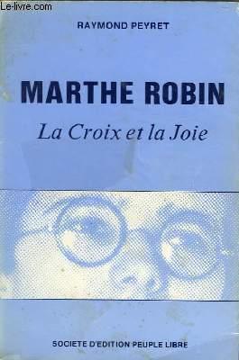 MARTHE ROBIN LA CROIX ET LA JOIE