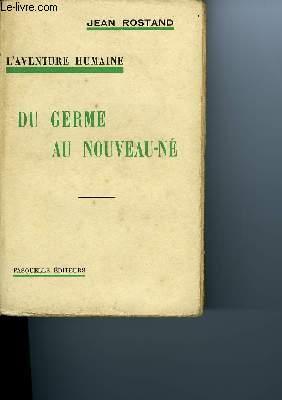 L'AVENTURE HUMAINE - DU GERME AU NOUVEAU NÉ