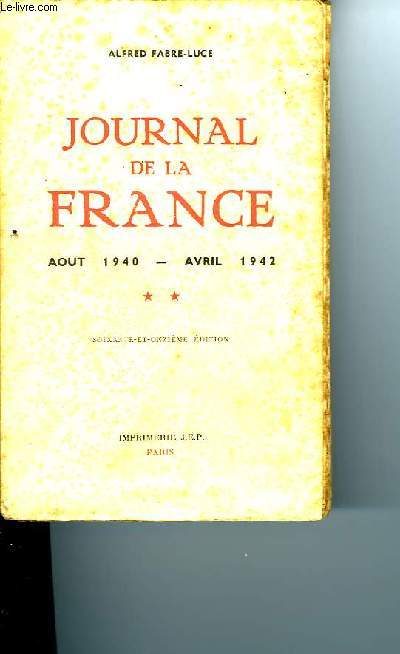 JOURNAL DE LA FRANCE Août 1940 - Avril 1942