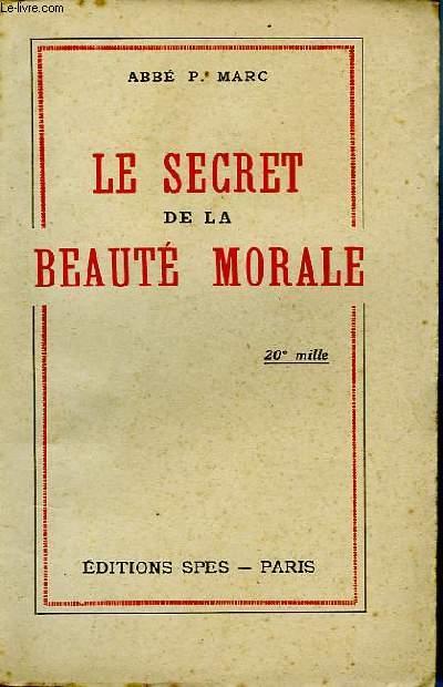 LE SECRET DE LA BEAUTÉ MORALE