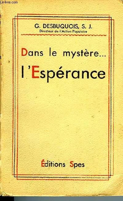 DANS LE MYSTERE... L'ESPERANCE