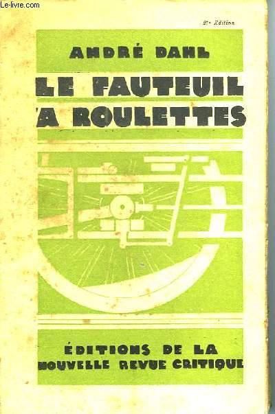 LE FAUTEUIL A ROULETTES